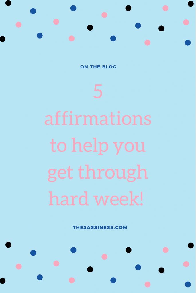 Use an affirmation to get through a hard week!