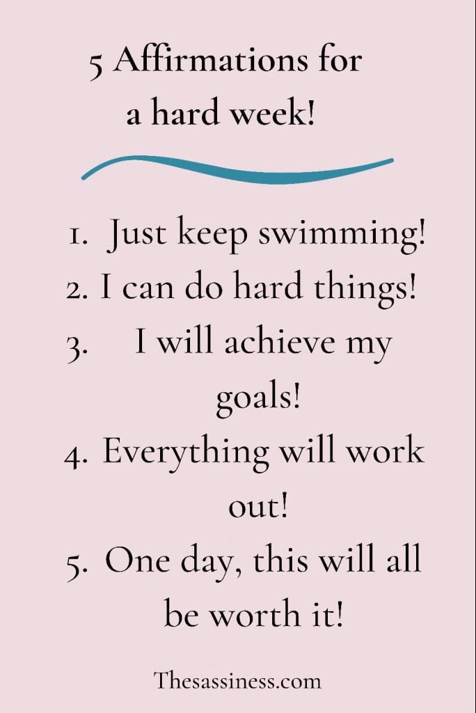 Choose an affirmation to get you through a hard week.